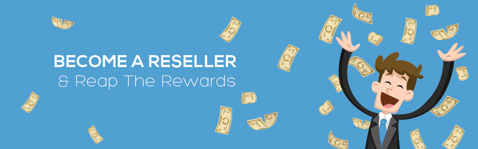 Become a reseller by clicking here